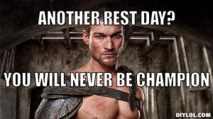 spartacus-meme-generator-another-rest-day-you-will-never-be-champion-193343
