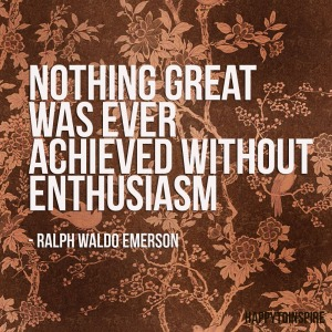 Nothing great was ever achieved without enthusiasm. copy