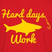 HARD-DAYS-WORK-FISHING-with-a-SHARK-and-a-hook-Long-Sleeve-Shirts