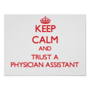 keep_calm_and_trust_a_physician_assistant_poster-rf842d8ce762c436587b7c08550b5925c_wvu_8byvr_324